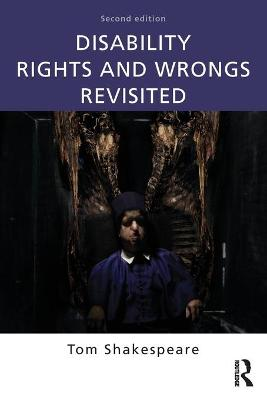 Disability Rights and Wrongs Revisited book