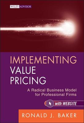 Implementing Value Pricing by Ronald J. Baker