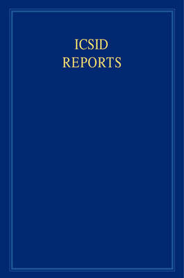 ICSID Reports: Volume 16 by James Crawford