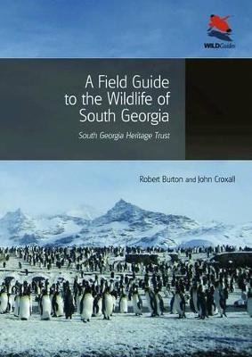 Field Guide to the Wildlife of South Georgia by Robert Burton