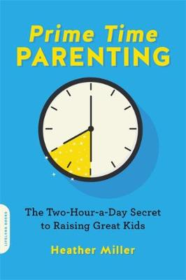 Prime-Time Parenting by Heather Miller