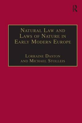 Natural Law and Laws of Nature in Early Modern Europe by Michael Stolleis