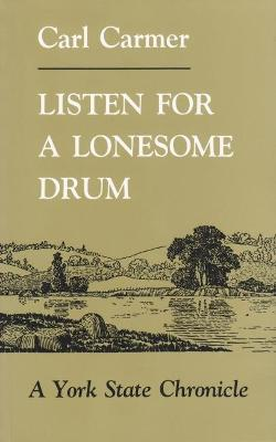 Listen For Lonesome Drum by Carl Carmer