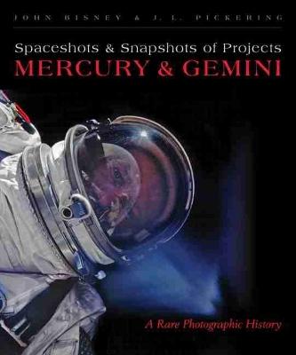 Spaceshots & Snapshots of Projects Mercury & Gemini by John Bisney