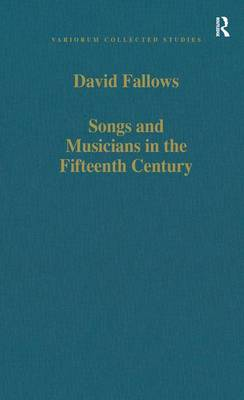 Songs and Musicians in the Fifteenth Century by David Fallows