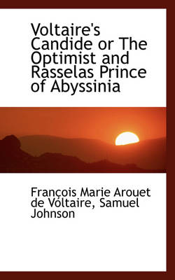 Voltaire's Candide or the Optimist and Rasselas Prince of Abyssinia by Voltaire