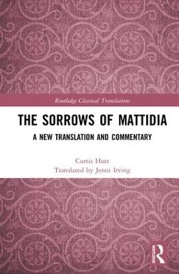 The Sorrows of Mattidia by Curtis Hutt