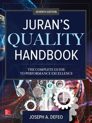 Juran's Quality Handbook: The Complete Guide to Performance Excellence, Seventh Edition by Joseph A. DeFeo