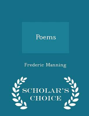 Poems - Scholar's Choice Edition by Frederic Manning