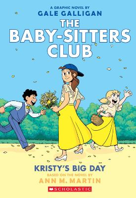 Kristy's Big Day (the Baby-Sitters Club Graphix #6) book
