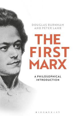 The First Marx: A Philosophical Introduction by Peter Lamb