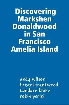 Discovering Markshen Donaldwood in San Francisco Amelia Island by Andy Wilson