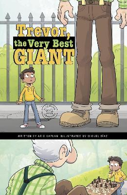 Trevor, the Very Best Giant by Arie Kaplan