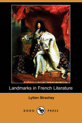 Landmarks in French Literature (Dodo Press) by Lytton Strachey