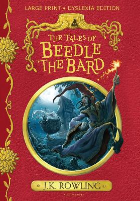 The The Tales of Beedle the Bard: Large Print Dyslexia Edition by J.K. Rowling