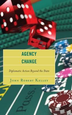 Agency Change by John Robert Kelley