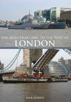 The Ships That Came to the Pool of London by Nick Robins