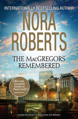 FOR NOW, FOREVER/REBELLION by Nora Roberts