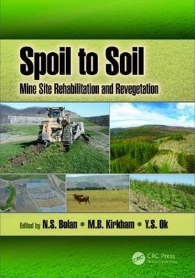 Spoil to Soil: Mine Site Rehabilitation and Revegetation by N.S. Bolan