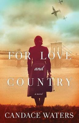 For Love and Country: A Novel by Candace Waters