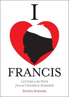 I Heart Francis by Donna Schaper