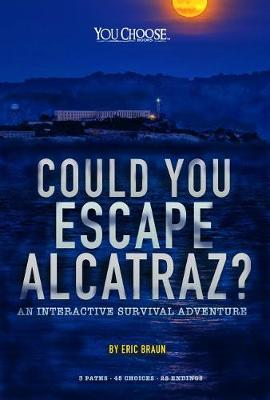 Could You Escape From Alcatraz by Eric Braun