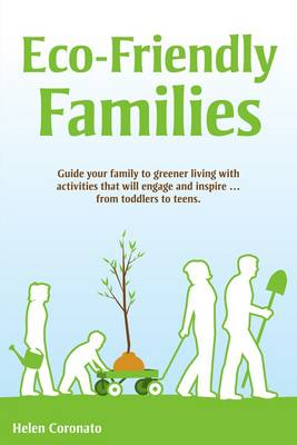 Eco-Friendly Families: Guide Your Family to Greener Living with Activities That Engage and Inspire.from Toddlers to Teens book