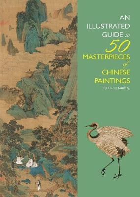 An Illustrated Guide to 50 Masterpieces of Chinese Paintings book
