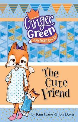 The Cute Friend by Kim Kane