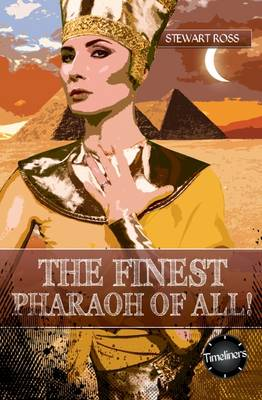 The Finest Pharaoh Of All! by Stewart Ross