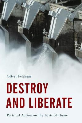 Destroy and Liberate by Oliver Feltham