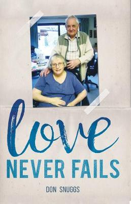 Love Never Fails by Don Snuggs