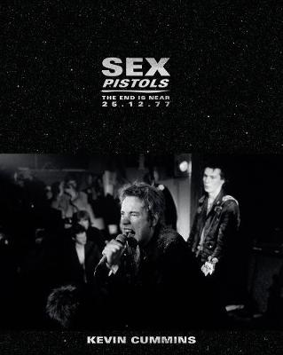 Sex Pistols: The End is Near 25.12.77 by Kevin Cummins