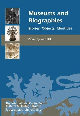 Museums and Biographies by Kate Hill
