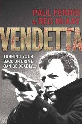 Vendetta Turning Your Back on Crime Can be Deadly... by Paul Ferris