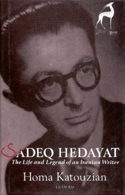Sadeq Hedayat by Homa Katouzian