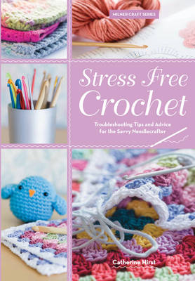 Stress Free Crochet by Catherine Hirst