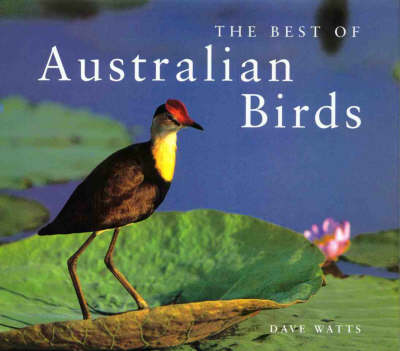 The Best of Australian Birds by Dave Watts