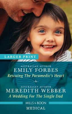 Rescuing the Paramedic's Heart/A Wedding for the Single Dad book