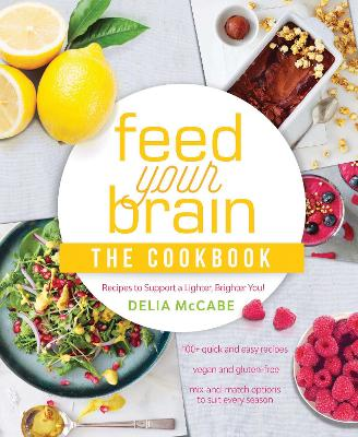 Feed Your Brain: The Cookbook by Delia McCabe