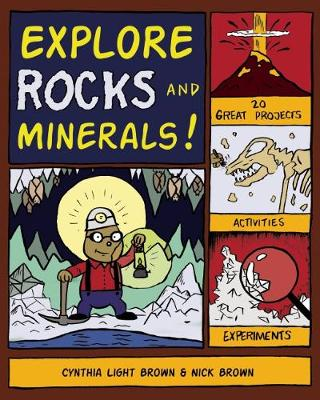 Explore Rocks and Minerals! by Cynthia Light Brown