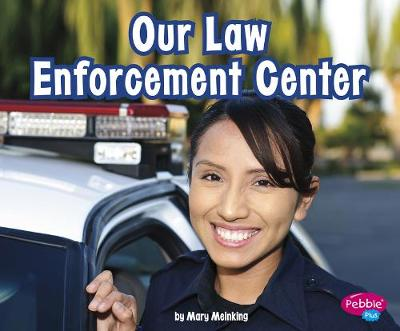 Our Law Enforcement Center by Mary Meinking