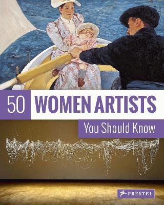 50 Women Artists You Should Know book