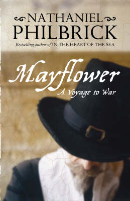 """Mayflower"": A Voyage to War by Nathaniel Philbrick"
