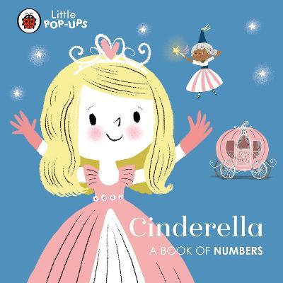 Little Pop-Ups: Cinderella: A Book of Numbers book