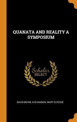 Quanata and Reality a Symposium by David Bohm