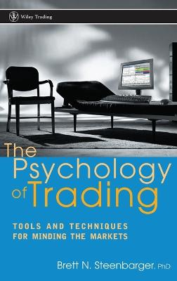 The Psychology of Trading by Brett N. Steenbarger