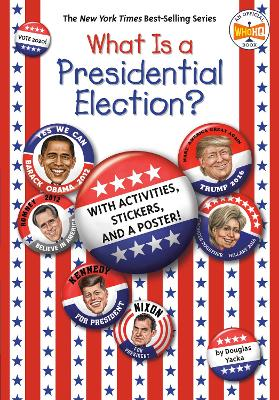 What Is a Presidential Election?: with Activities, Stickers, and a Poster! by Douglas Yacka