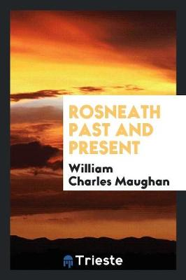 Rosneath Past and Present by William Charles Maughan