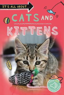 It's All About... Cats and Kittens by Kingfisher